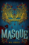 Masque (The Two Monarchies Sequence) - W.R. Gingell