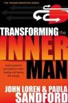 Transforming The Inner Man: God's Powerful Principles for Inner Healing and Lasting Life Change - John Loren Sandford, Paula Sandford