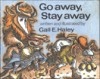 Go Away, Stay Away - Gail E. Haley