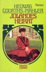 Jolandes Heirat - Hedwig Courths-Mahler