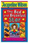The Bed and Breakfast Star - Jacqueline Wilson, Nick Sharratt