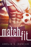 Match Fit: A Bad Boy Sports Romance - Amélie S. Duncan