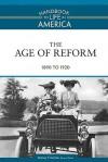 The Age of Reform: 1890 to 1920 - Rodney P. Carlisle