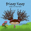 Frizzy Tizzy Goes to the Park - Wendy Hinbest