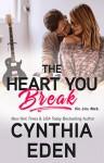 The Heart You Break - Cynthia Eden