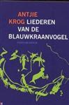 Liederen van de blauwkraanvogel - Antjie Krog, R. Dorsman