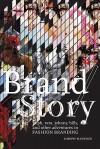 Brand/Story: Ralph, Vera, Johnny, Billy, and Other Adventures in Fashion Branding - Joseph Hancock