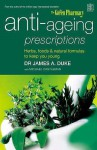 Anti-Ageing Prescriptions: Herbs, Food & Natural Formulas to Keep You Young - James A. Duke, Michael Castleman