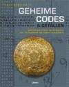Geheime Codes & Getallen: Geheimschriften en Enigma's van de Oudheid tot Heden Ontcijferd - Pierre Berloquin, Wilma Paalman