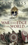War at the Edge of the World - Ian Ross