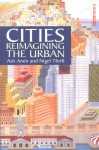 Cities: Reimagining the Urban - Nigel Thrift, Ash Amin