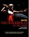 Thunderbolts Of The Gods - David Talbott