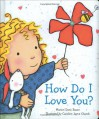 How Do I Love You? - Marion Dane Bauer, Caroline Jayne Church