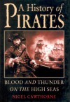 A History of Pirates: Blood and Thunder on the High Seas - Nigel Cawthorne