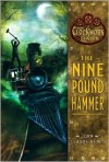 The Nine Pound Hammer: The Clockwork Dark, Book 1 (Audio) - John Claude Bemis, John H. Mayer