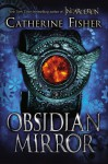 Obsidian Mirror - Catherine Fisher