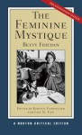 The Feminine Mystique (Norton Critical Editions) - Betty Friedan, Kirsten Fermaglich, Lisa Fine