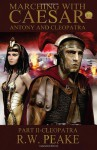 Marching with Caesar: Anthony and Cleopatra: Part II - Cleopatra - R.W. Peake