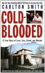 Cold Blooded (St. Martin's True Crime Library) - Carlton Smith