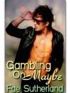 Gambling On Maybe - Fae Sutherland