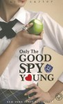 Only The Good Spy Young - Ally Carter