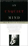 An Unquiet Mind - Kay Redfield Jamison