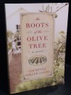 The Roots of the Olive Tree - Courtney Miller Santo