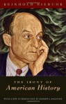 The Irony of American History - Reinhold Niebuhr, Andrew J. Bacevich
