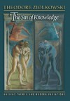 The Sin of Knowledge: Ancient Themes and Modern Variations - Theodore Ziolkowski
