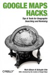 Google Maps Hacks - Rich Gibson, Schuyler Erle, Creators of Google Maps