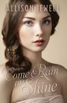 Come Rain or Shine (Shine On Series, Book Three) - Allison J. Jewell