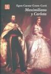 Maximiliano y Carlota - Egon Caesar Corti