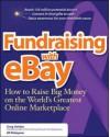 Fundraising on eBay: How to Raise Big Money on the World's Greatest Online Marketplace - Greg Holden, Jill Finlayson