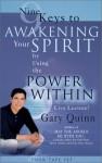 Nine Keys to Awakening Your Spirit by Using the Power Within - Gary Quinn