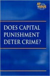 Does Capital Punishment Deter Crime? (At Issue) - Roman Espejo