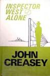 Inspector West Alone - John Creasey