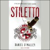 Stiletto: A Novel - Daniel O'Malley, Hachette Audio, Moira Quirk