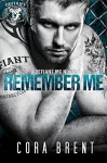 Remember Me (Motorcycle Club Romance) - Cora Brent