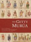 "The Getty Murua: Essays on the Making of Martin de Murua's ""Historia General del Piru"", J. Paul Getty Museum Ms. Ludwig XIII 16 - Thomas B.F. Cummins, Barbara Anderson"