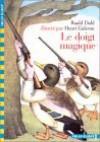 Le Doigt Magique - Roald Dahl, Henri Galeron