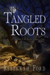 Tangled Roots - Rebekkah Ford