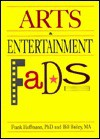 Arts and Entertainment Fads (Encyclopedia of Fads) (Encyclopedia of Fads) - Frank W. Hoffmann, William G. Bailey