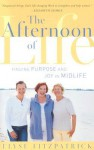 The Afternoon of Life: Finding Purpose and Joy in Midlife - Elyse M. Fitzpatrick