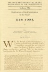 The Documentary History of the Ratification of the Constitution, Volume XX: Ratification of the Constitution by the States: New York, No. 2 - John P. Kaminski, John P. Kaminski, Gaspare J. Saladino, Richard Leffler, Margaret A. Hogan