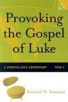 Provoking the Gospel of Luke: A Storyteller's Commentary, Year C [With CD-ROM] - Richard W. Swanson