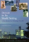 Detroit In Its World Setting: A Three Hundred Year Chronology, 1701 2001 - David Lee Poremba