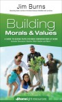 Building Morals & Values - Jim Burns