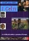I Celti: La Civiltà più Antica e Genuina D'Europa - Angela Cerinotti