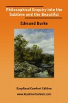 Philosophical Enquiry into the Sublime and the Beautiful - Edmund Burke