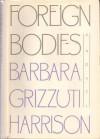 Foreign Bodies - Barbara Grizzuti Harrison